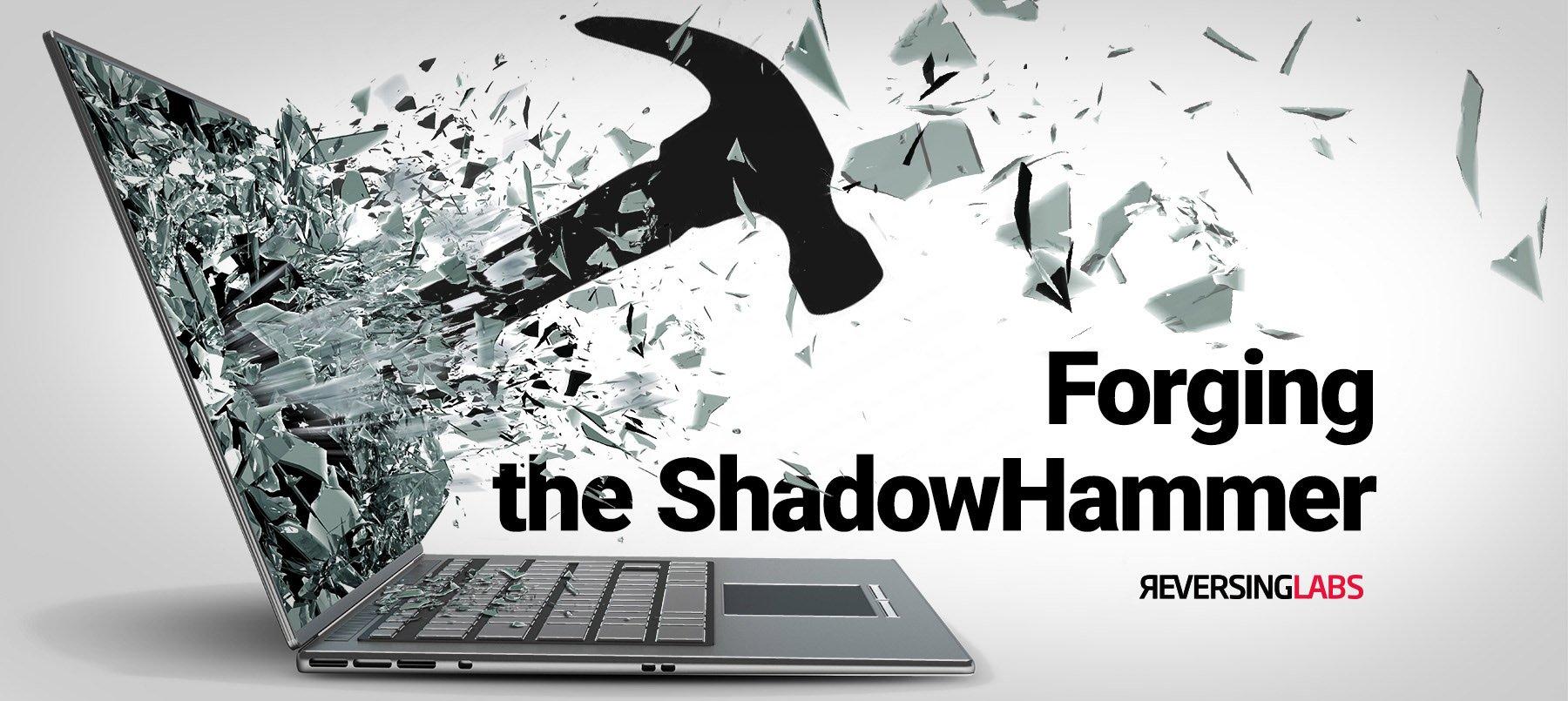 Forging the ShadowHammer